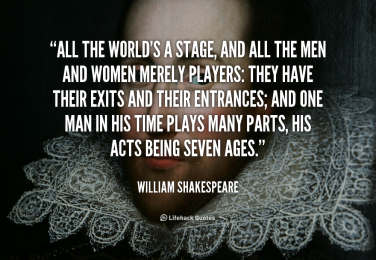 quote-William-Shakespeare-all-the-worlds-a-stage-and-all-88509