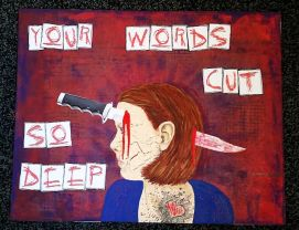Your Words Cut So Deep - By Artist Emma Phillips